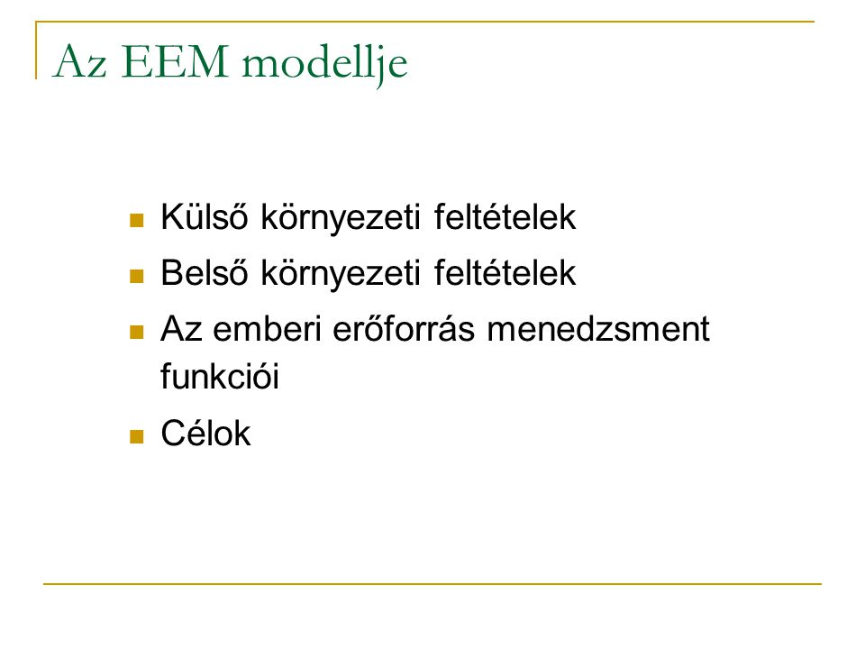 Az EEM modellje Külső környezeti feltételek