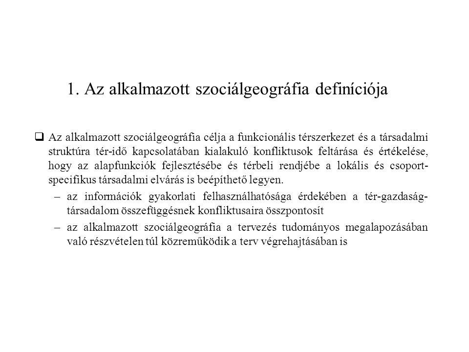 1. Az alkalmazott szociálgeográfia definíciója
