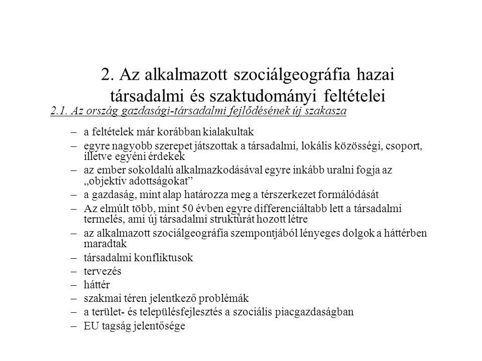 2. Az alkalmazott szociálgeográfia hazai társadalmi és szaktudományi feltételei