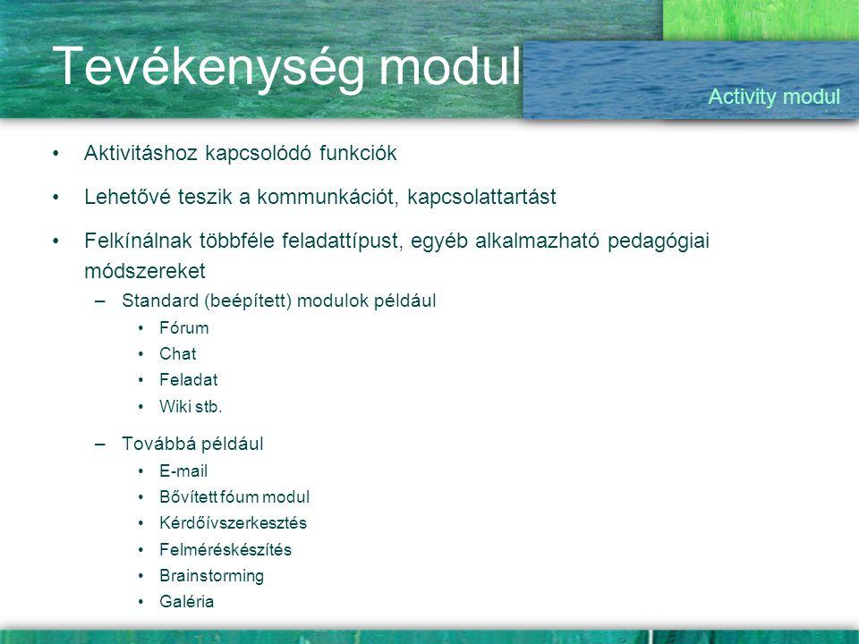 Tevékenység modul Activity modul Aktivitáshoz kapcsolódó funkciók