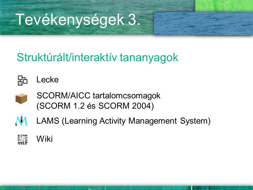 Tevékenységek 3. Struktúrált/interaktív tananyagok Lecke