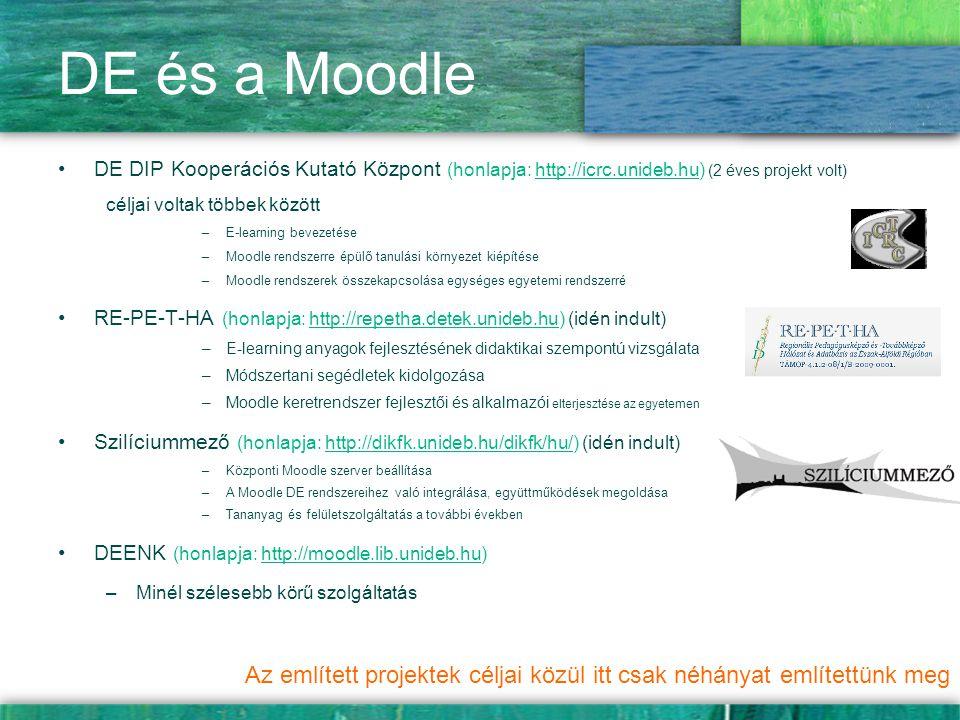 DE és a Moodle DE DIP Kooperációs Kutató Központ (honlapja: http://icrc.unideb.hu) (2 éves projekt volt)