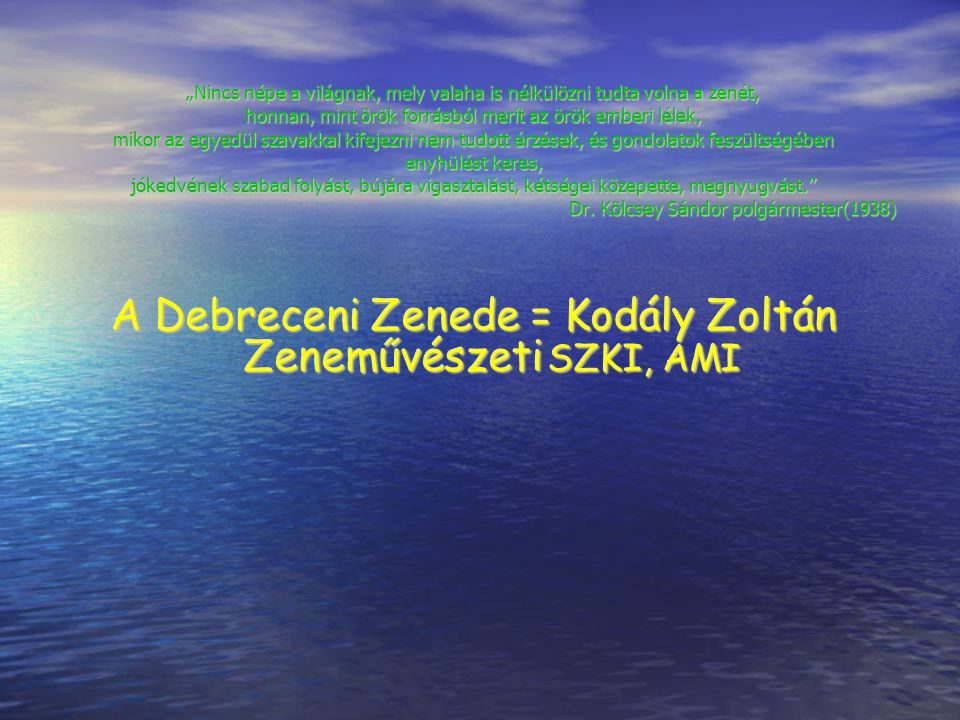 A Debreceni Zenede = Kodály Zoltán Zeneművészeti SZKI, AMI