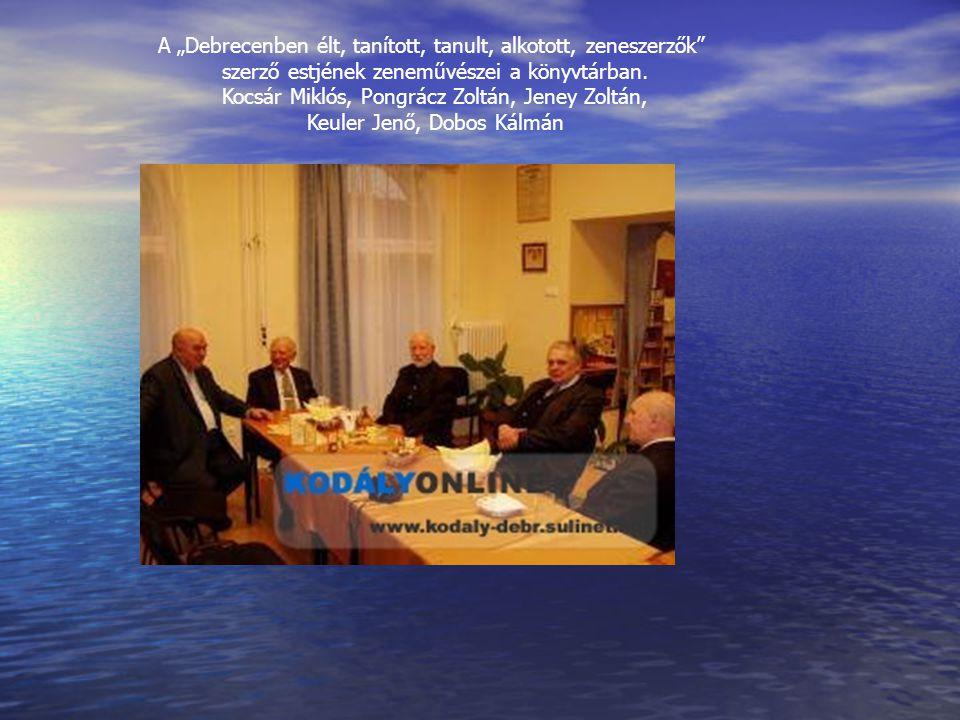 """A """"Debrecenben élt, tanított, tanult, alkotott, zeneszerzők"""