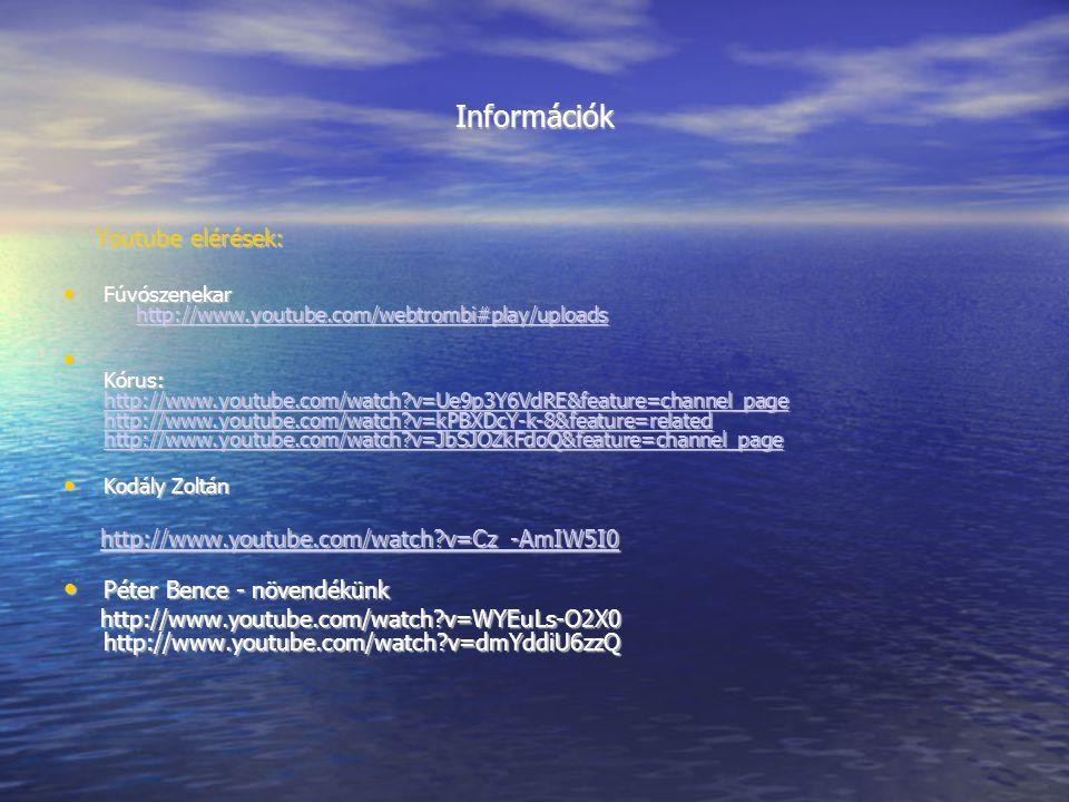 Információk http://www.youtube.com/watch v=Cz_-AmIW5I0