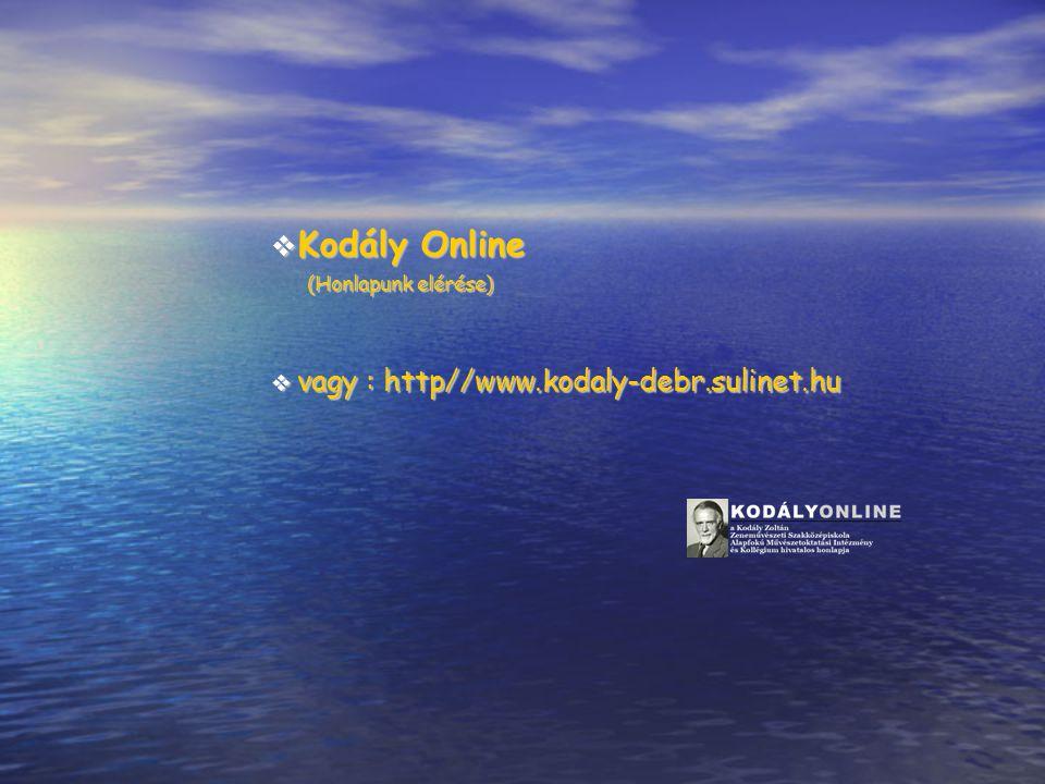 Kodály Online vagy : http//www.kodaly-debr.sulinet.hu
