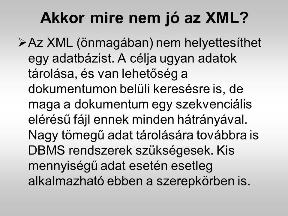 Akkor mire nem jó az XML