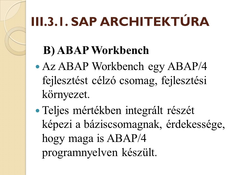 III.3.1. SAP ARCHITEKTÚRA B) ABAP Workbench