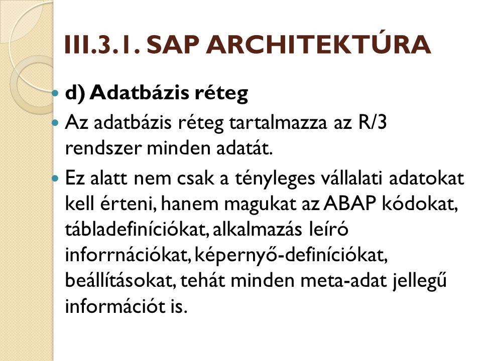 III.3.1. SAP ARCHITEKTÚRA d) Adatbázis réteg