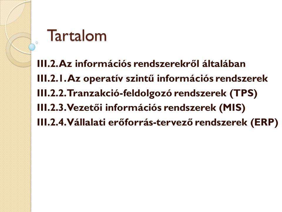 Tartalom III.2. Az információs rendszerekről általában