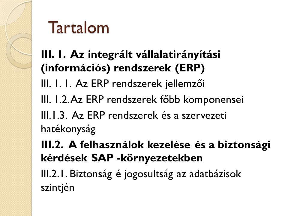 Tartalom III. 1. Az integrált vállalatirányítási (információs) rendszerek (ERP) III. 1. 1. Az ERP rendszerek jellemzői.