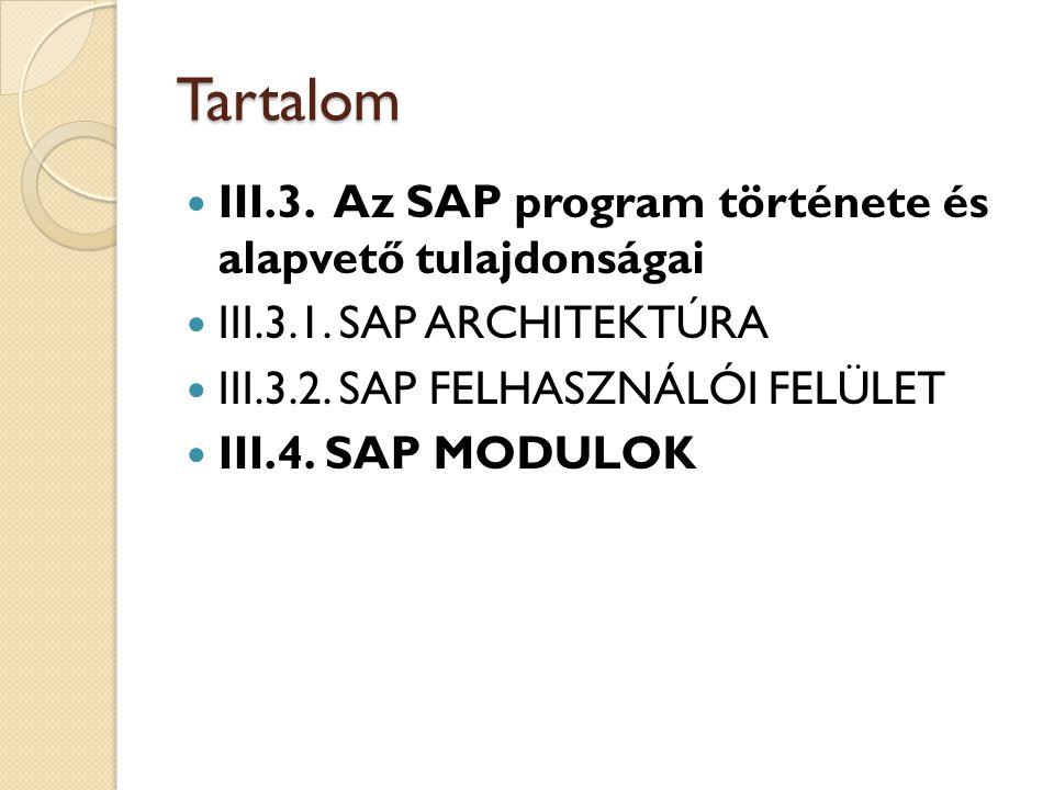 Tartalom III.3. Az SAP program története és alapvető tulajdonságai