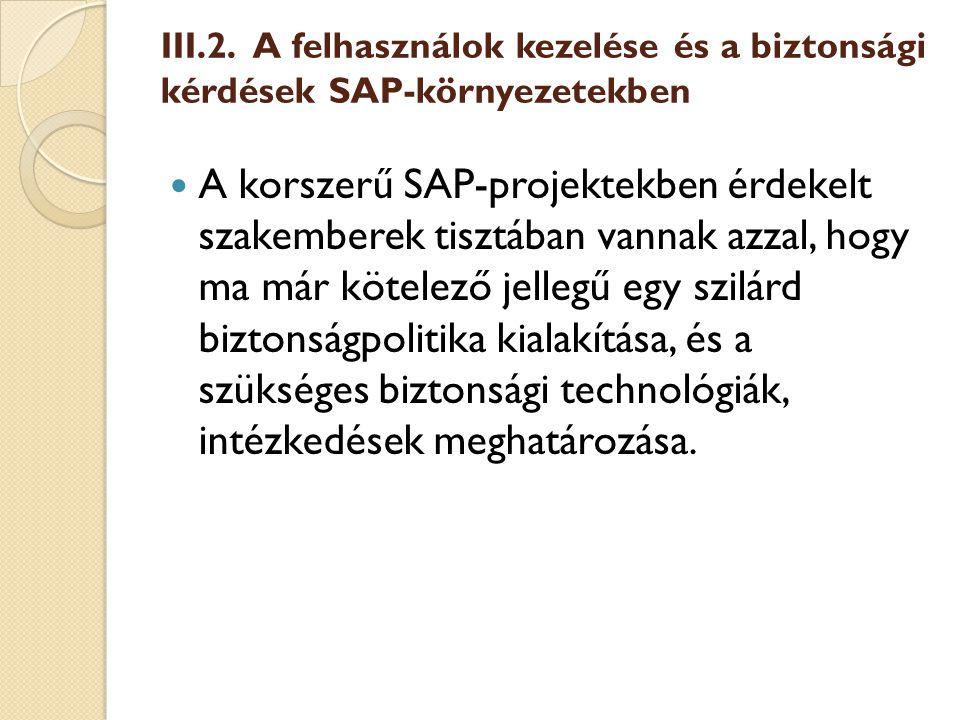III.2. A felhasználok kezelése és a biztonsági kérdések SAP-környezetekben