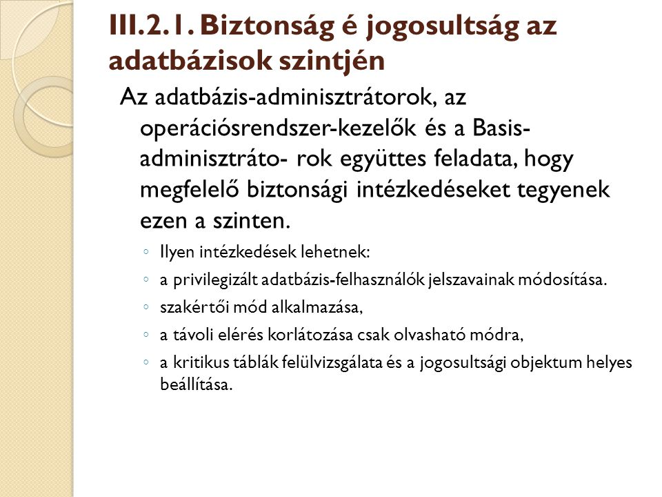 III.2.1. Biztonság é jogosultság az adatbázisok szintjén