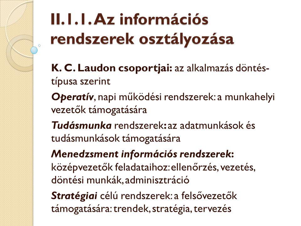 II.1.1. Az információs rendszerek osztályozása