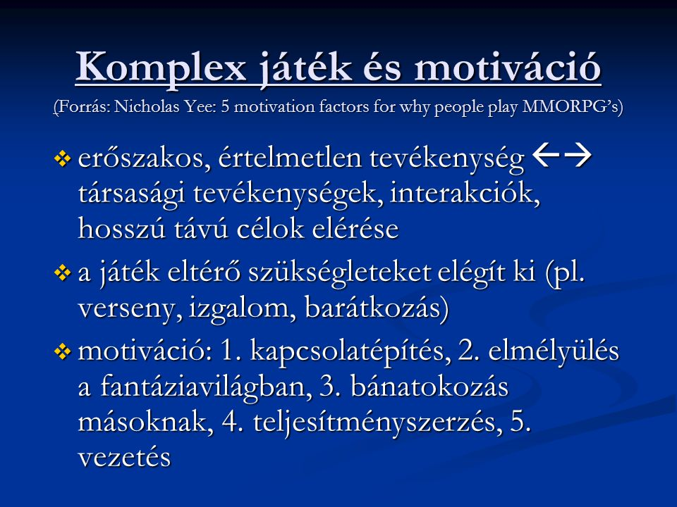 Komplex játék és motiváció (Forrás: Nicholas Yee: 5 motivation factors for why people play MMORPG's)