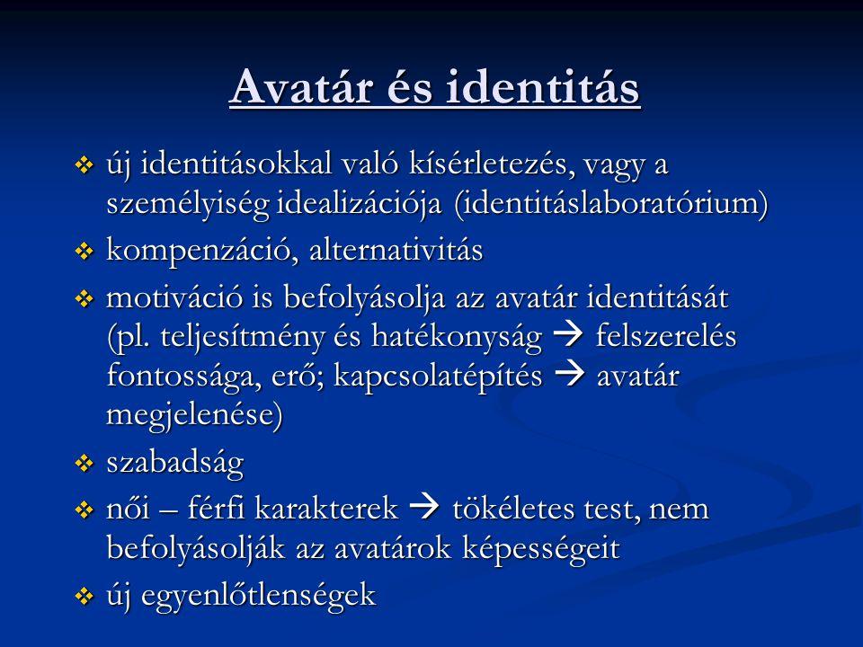 Avatár és identitás új identitásokkal való kísérletezés, vagy a személyiség idealizációja (identitáslaboratórium)