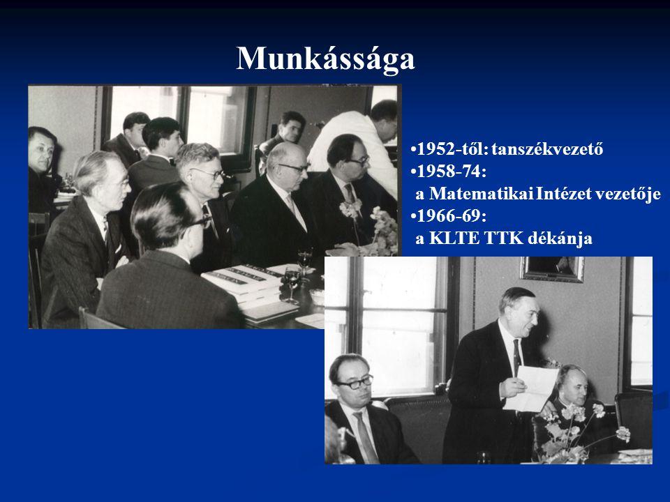 Munkássága 1952-től: tanszékvezető 1958-74: