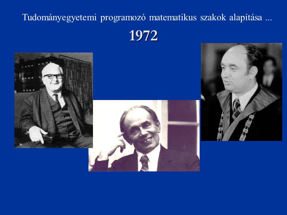 1972 Tudományegyetemi programozó matematikus szakok alapítása ...