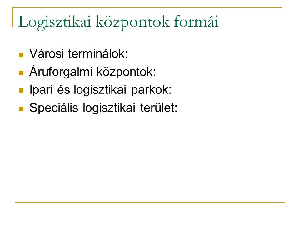 Logisztikai központok formái