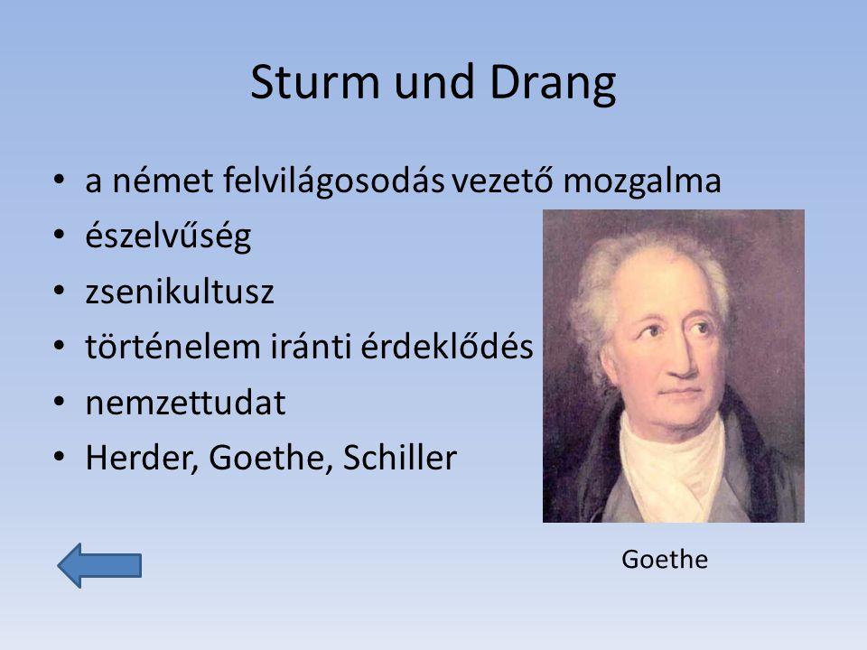 Sturm und Drang a német felvilágosodás vezető mozgalma észelvűség