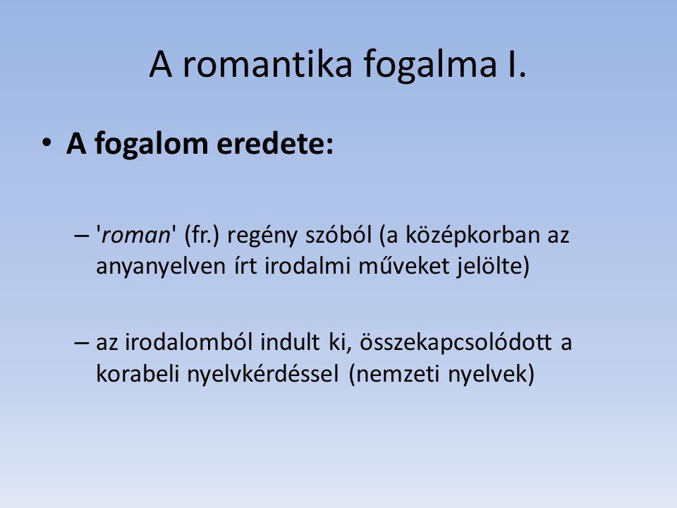 A romantika fogalma I. A fogalom eredete: