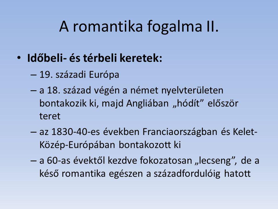 A romantika fogalma II. Időbeli- és térbeli keretek: