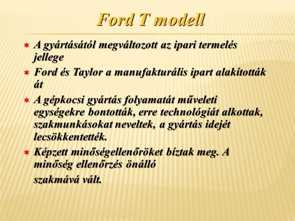 Ford T modell A gyártásától megváltozott az ipari termelés jellege