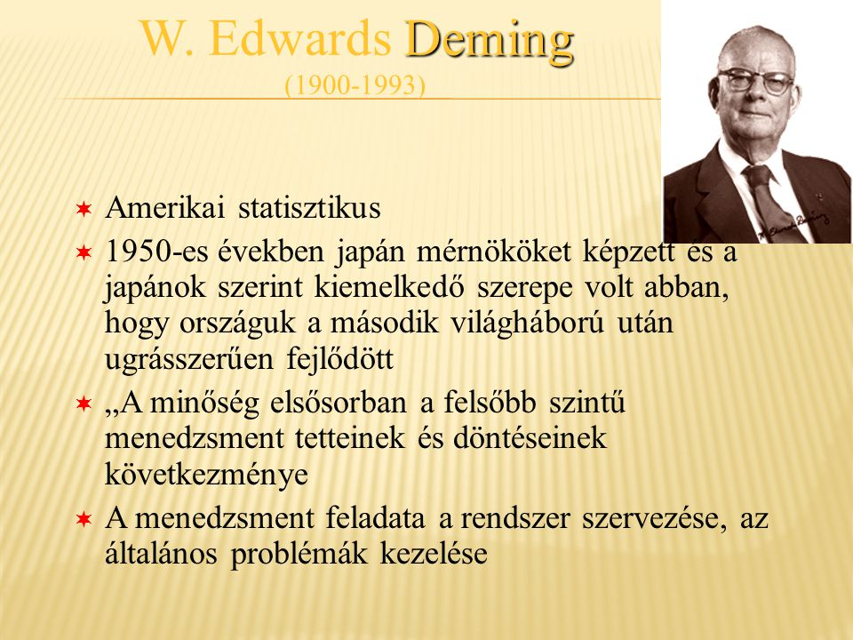 W. Edwards Deming (1900-1993) Amerikai statisztikus