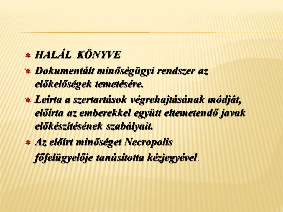 HALÁL KÖNYVE Dokumentált minőségügyi rendszer az előkelőségek temetésére.