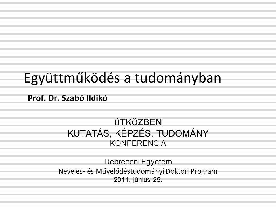 Együttműködés a tudományban Prof. Dr. Szabó Ildikó