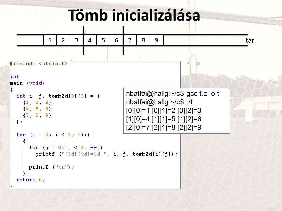 Tömb inicializálása 1 2 3 4 5 6 7 8 9 tár