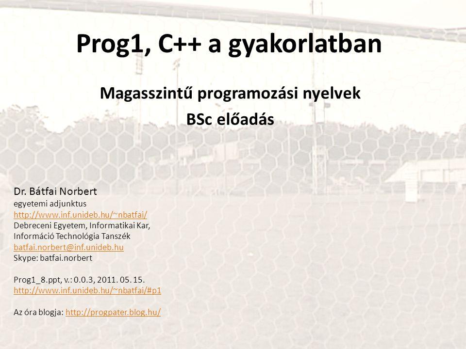 Prog1, C++ a gyakorlatban