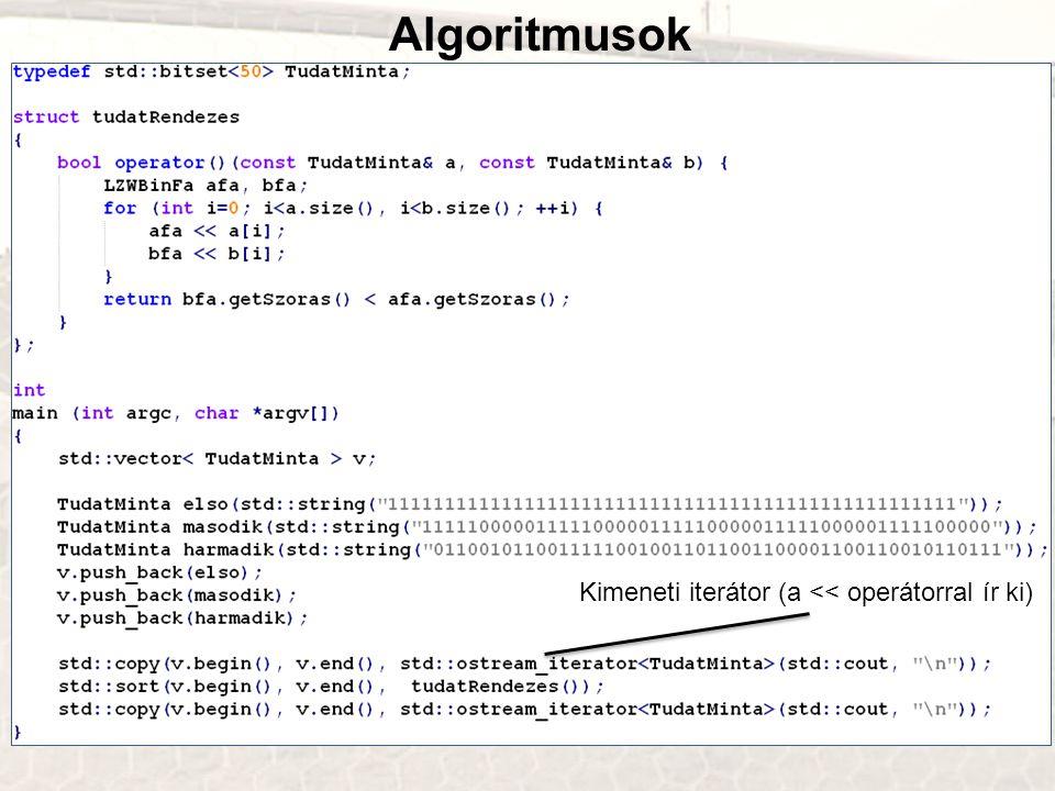 Algoritmusok Kimeneti iterátor (a << operátorral ír ki)