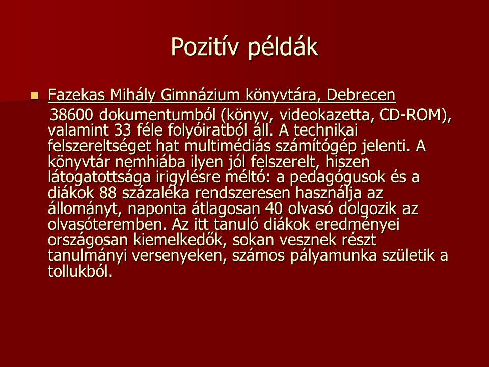Pozitív példák Fazekas Mihály Gimnázium könyvtára, Debrecen