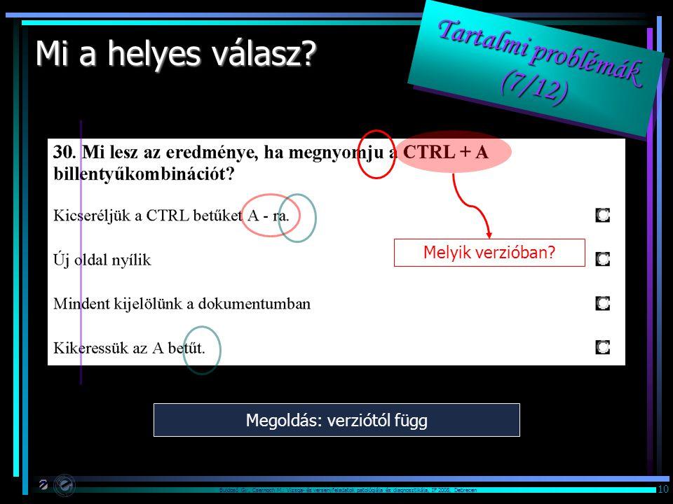 Mi a helyes válasz Tartalmi problémák (7/12) Melyik verzióban