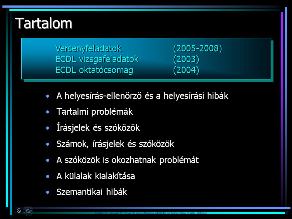 Tartalom Versenyfeladatok (2005-2008) ECDL vizsgafeladatok (2003)
