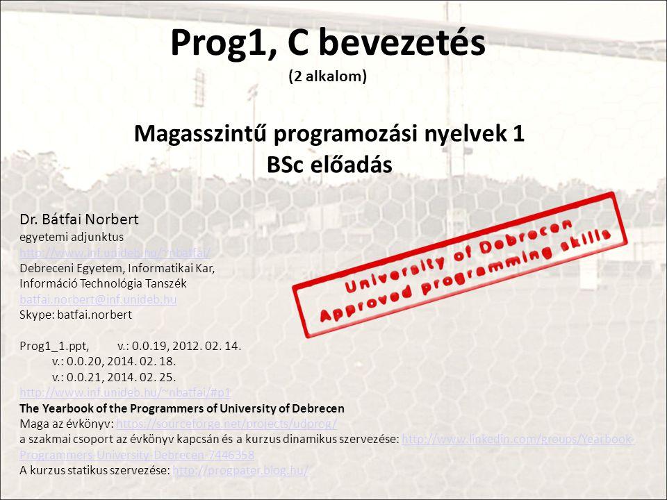 Prog1, C bevezetés (2 alkalom)