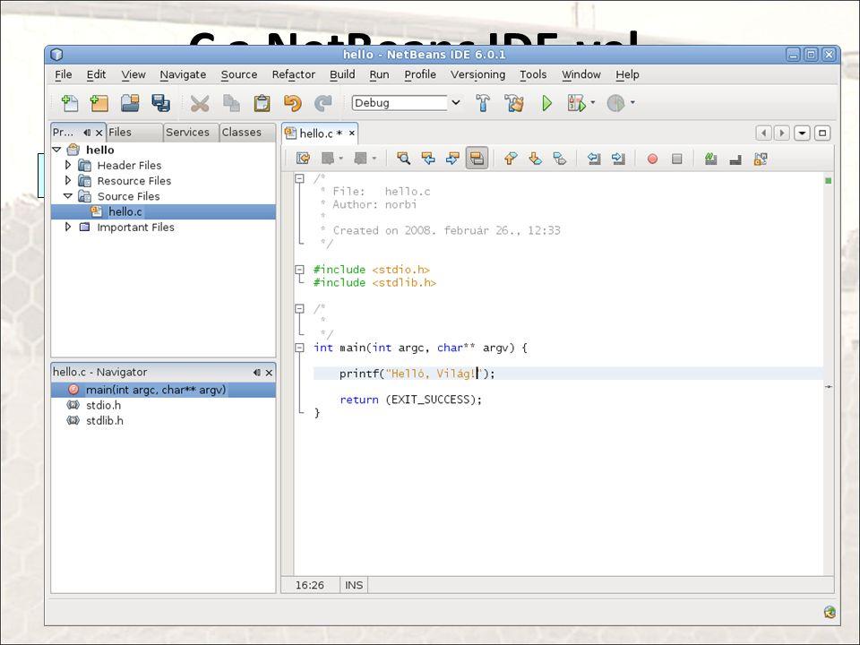 C a NetBeans IDE-vel A (NetBeans telepítés) királyi útja: Java és NetBeans egyben: http://java.sun.com/javase/downloads.
