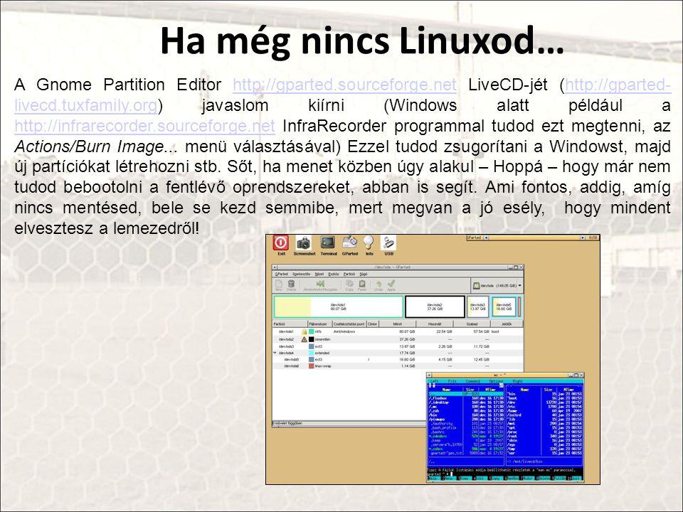 Ha még nincs Linuxod…