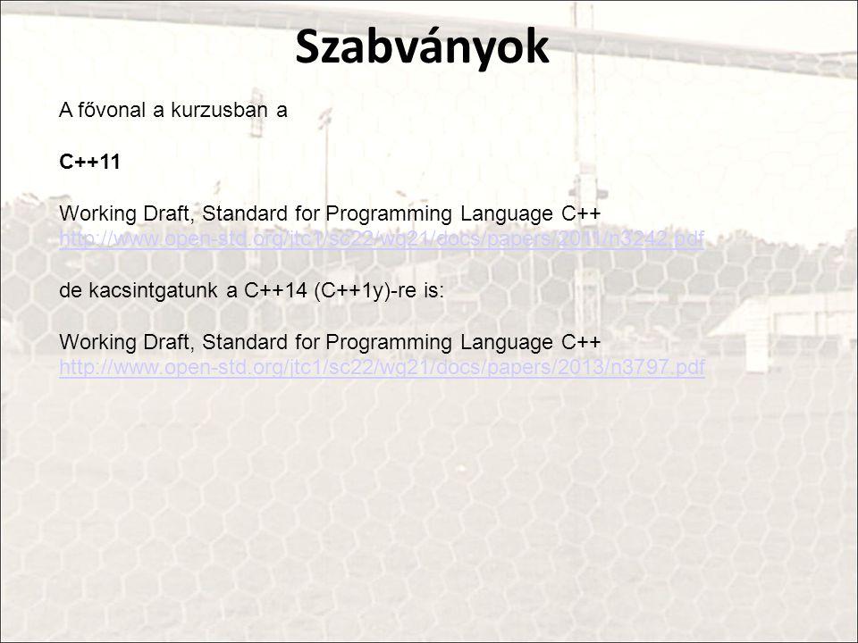 Szabványok A fővonal a kurzusban a C++11
