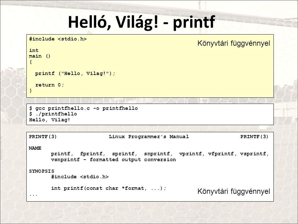 Helló, Világ! - printf Könyvtári függvénnyel Könyvtári függvénnyel