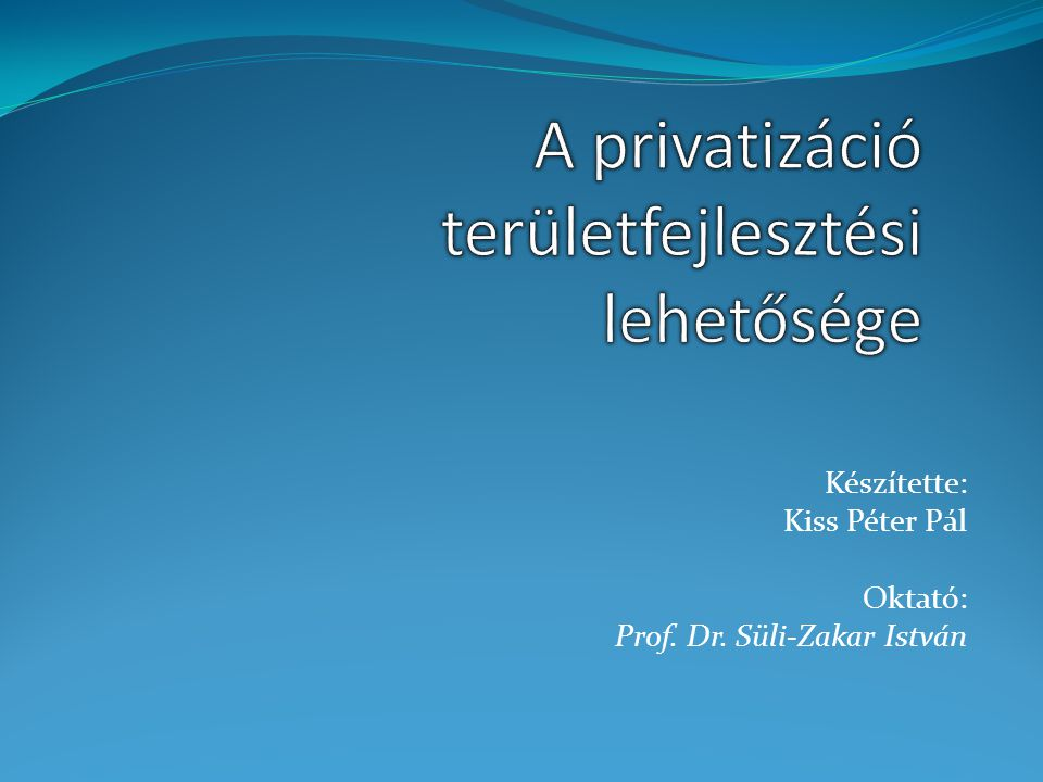 A privatizáció területfejlesztési lehetősége