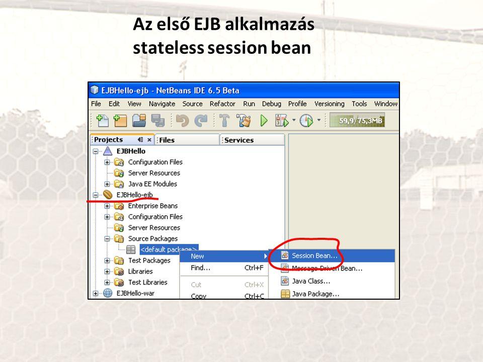 Az első EJB alkalmazás stateless session bean