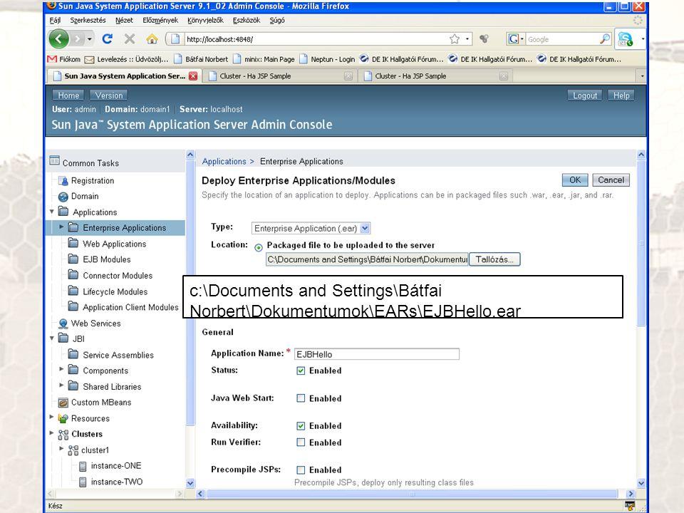 Fürt egy gépen c:\Documents and Settings\Bátfai Norbert\Dokumentumok\EARs\EJBHello.ear
