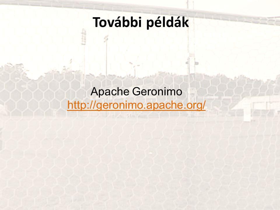 További példák Apache Geronimo http://geronimo.apache.org/