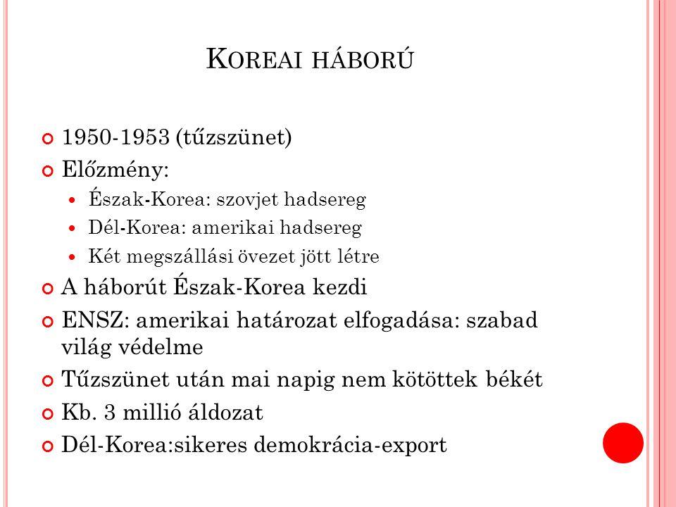 Koreai háború 1950-1953 (tűzszünet) Előzmény: