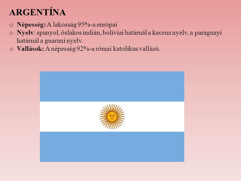ARGENTÍNA Népesség: A lakosság 95%-a európai