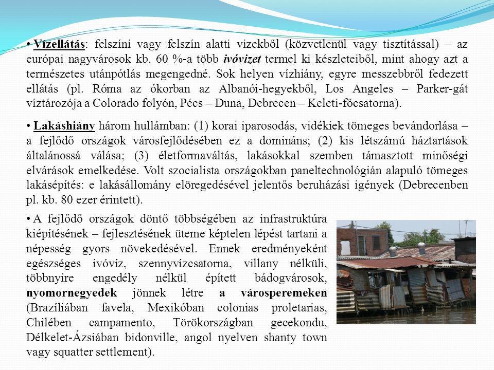 Vízellátás: felszíni vagy felszín alatti vizekből (közvetlenül vagy tisztítással) – az európai nagyvárosok kb. 60 %-a több ivóvizet termel ki készleteiből, mint ahogy azt a természetes utánpótlás megengedné. Sok helyen vízhiány, egyre messzebbről fedezett ellátás (pl. Róma az ókorban az Albanói-hegyekből, Los Angeles – Parker-gát víztározója a Colorado folyón, Pécs – Duna, Debrecen – Keleti-főcsatorna).