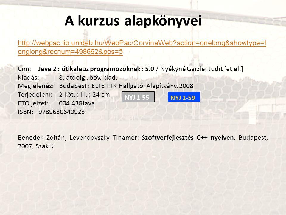 A kurzus alapkönyvei http://webpac.lib.unideb.hu/WebPac/CorvinaWeb action=onelong&showtype=longlong&recnum=498662&pos=5.
